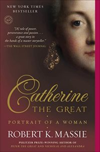 Catherine the Great by Robert K. Massie (Russian Historical Fiction)