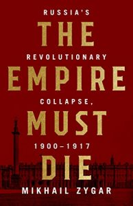 The Empire Must Die by Mikhail Zygar ( (Russian Historical Fiction)