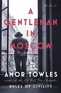 A Gentleman in Moscow by Amor Towles (Russian Historical Fiction)