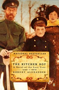 The Kitchen Boy by Robert Alexander (Russian Historical Fiction)