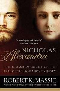 Nicholas and Alexandra by Robert K. Massie (Russian Historical Fiction)