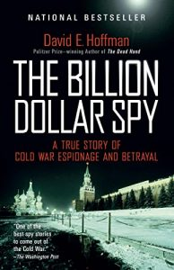 The Billion Dollar Spy by David E. Hoffman (Russian Historical Fiction)